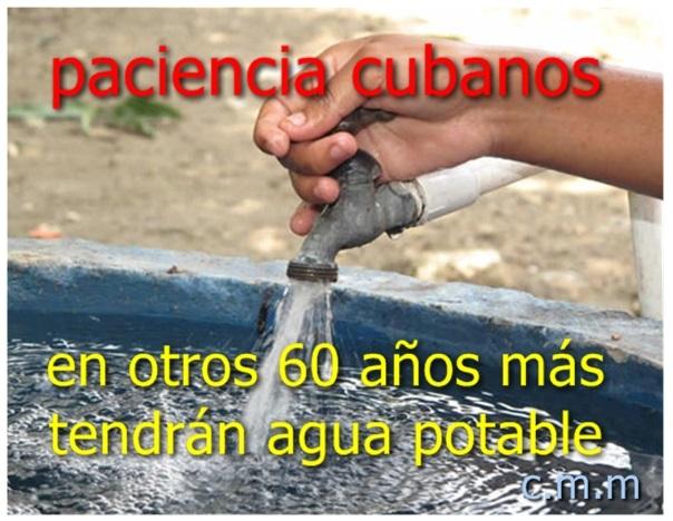 Ahora sí , que sí , dentro de 60 años más tendremos resuelto el problema del agua potable en cuba .